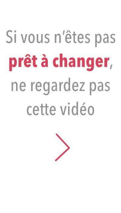 Si vous n'êtes pas prêt à changer, ne cliquez pas sur l'image